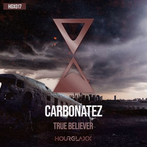 Carbonatez - True Believer - HOURGLAXX records - 04:36 - 19.03.2020
