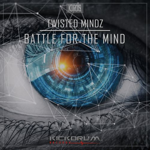 Twisted Mindz - Battle For The Mind - Kickdrum Records - 04:34 - 20.03.2020
