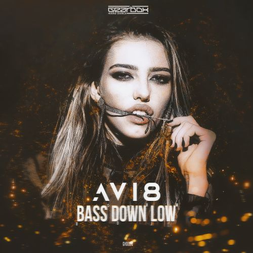 Avi8 - Bass Down Low - Gearbox HD - 03:11 - 20.03.2020
