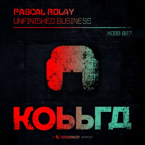 Pascal Rolay - Unfinished Business - Kobbra - 04:31 - 12.03.2020