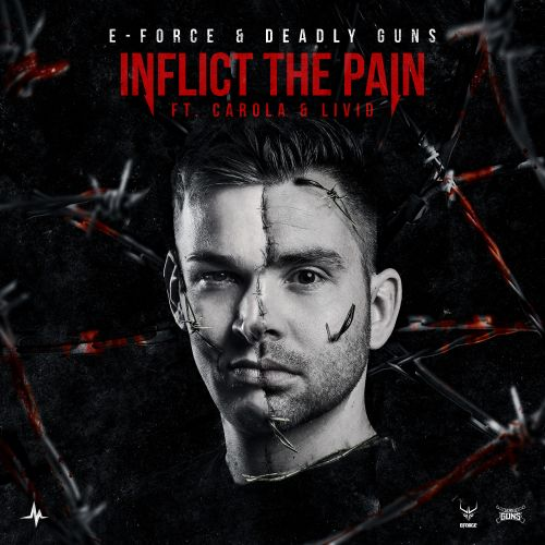 E-Force and Deadly Guns featuring Carola and Livid - Inflict The Pain - End of Line Recordings - 05:00 - 16.03.2020