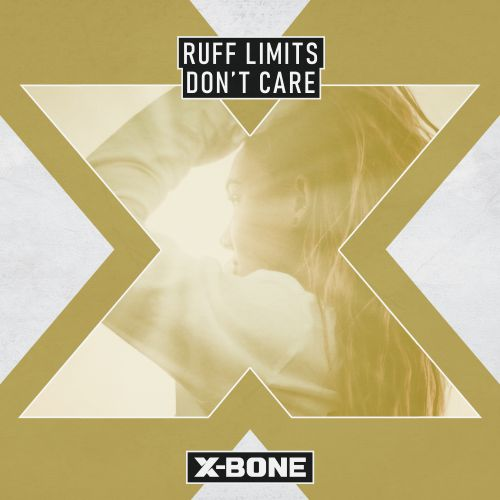 Ruff Limits - Don't Care - X-Bone - 03:07 - 09.04.2020