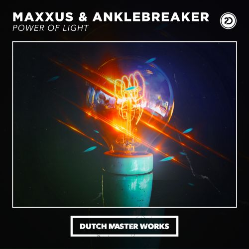 Maxxus & Anklebreaker - Power Of Light - Dutch Master Works - 05:23 - 21.04.2020