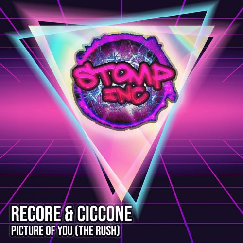 ReCore & Ciccone - Picture Of You (The Rush) - Stomp-Inc UK - 04:24 - 22.03.2020