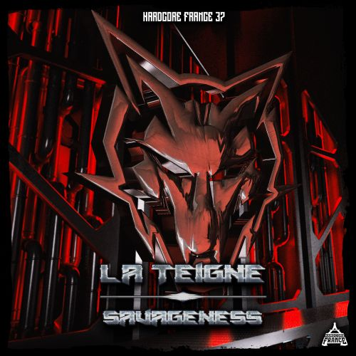 La Teigne - Savageness - Hardcore France - 04:25 - 26.03.2020