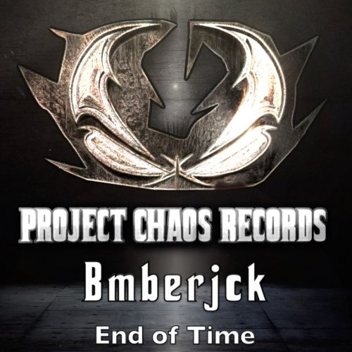Bmberjck - End of Time - Project Chaos Records - 04:19 - 24.03.2020