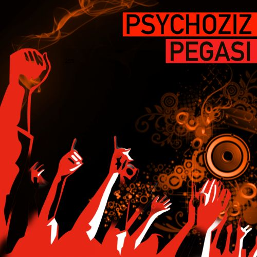 Psychoziz - Pegasi - Fired Up Records - 07:28 - 26.03.2020