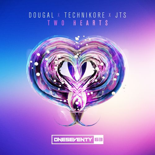Dougal x Technikore x JTS - Two Hearts - OneSeventy - 03:41 - 26.03.2020