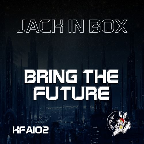 Jack In Box - Ask U To Stay - KFA Recordings - 04:11 - 30.03.2020