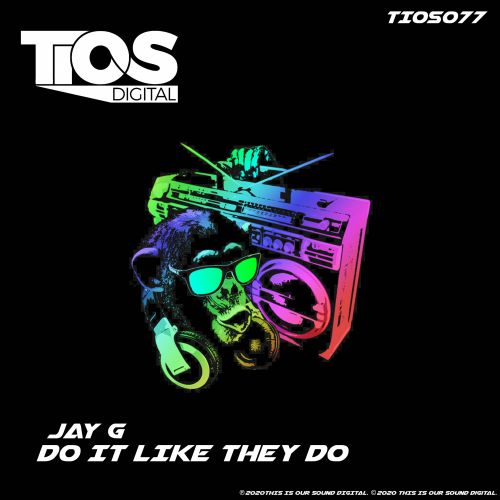 Jay G - Do It Like They Do - TIOS Digital - 04:00 - 30.03.2020