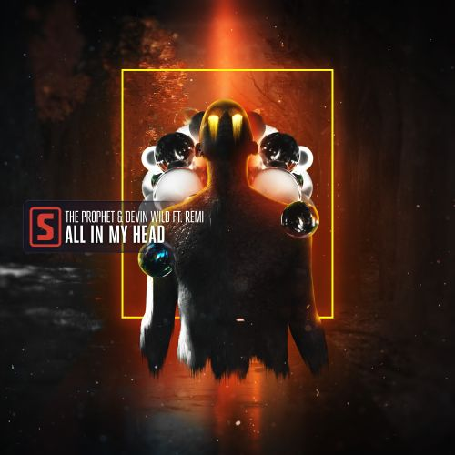 The Prophet & Devin Wild ft. Remi - All In My Head - Scantraxx - 04:17 - 26.03.2020