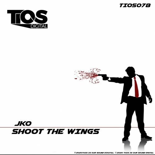 JKO - Shoot The Wings - TIOS Digital - 07:22 - 01.04.2020