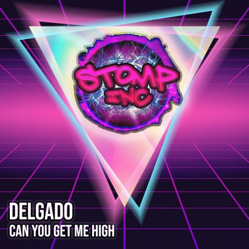 Delgado - Can You Get Me High - Stomp-Inc UK - 04:21 - 01.04.2020