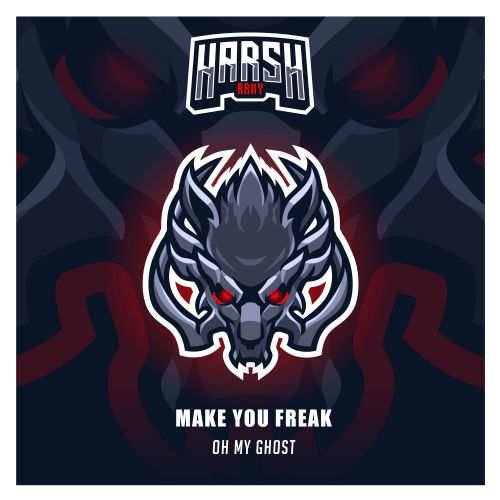 Makeyoufreak - Oh My Ghost - Harsh Records - 03:30 - 26.03.2020