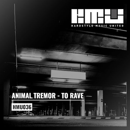 Animal Tremor - To Rave - Hardstyle Music United - 03:06 - 16.04.2020