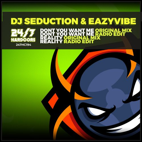DJ Seduction & Eazyvibe - Don't You Want Me - 24/7 Hardcore - 04:31 - 03.04.2020