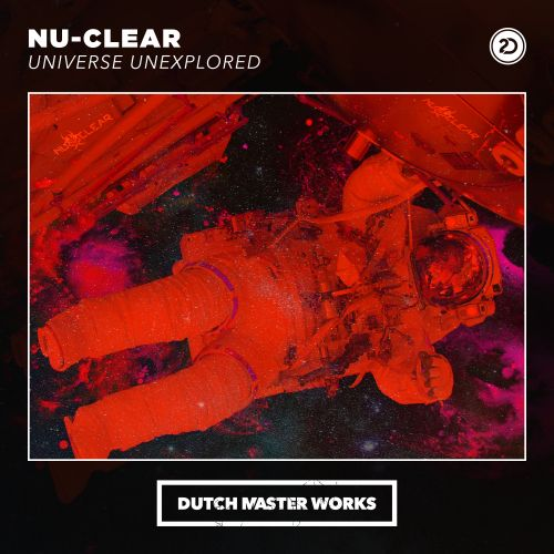 Nu-clear - Universe Unexplored - Dutch Master Works - 04:23 - 08.05.2020