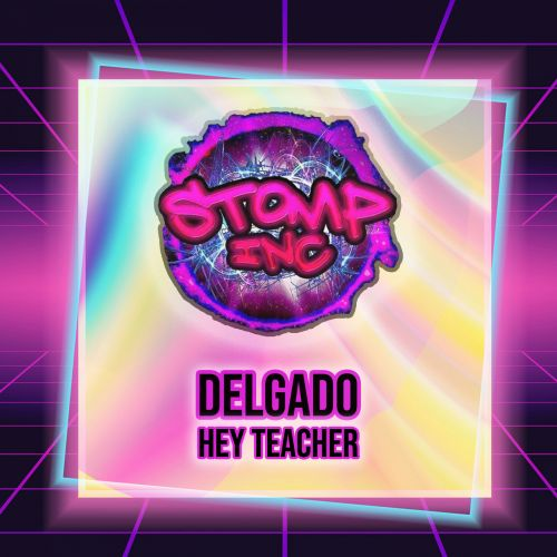 Delgado - Hey Teacher - Stomp-Inc UK - 04:03 - 04.04.2020