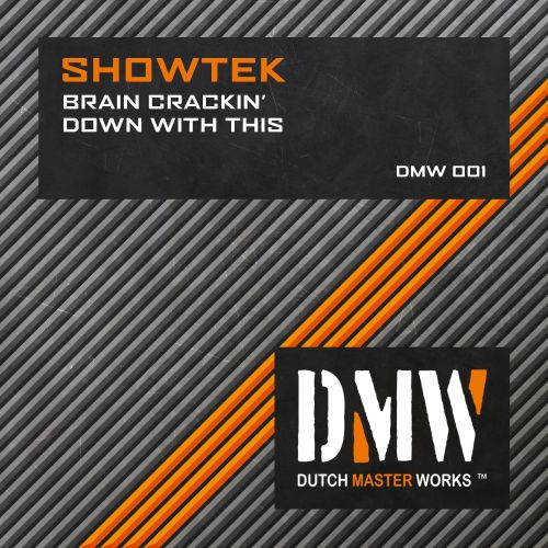 Showtek - Down with This - Dutch Master Works - 06:55 - 11.07.2005