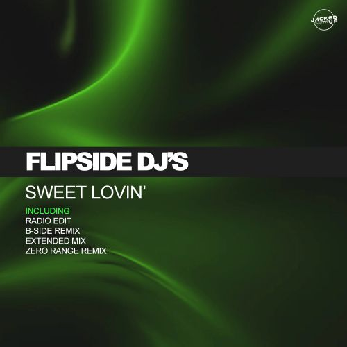 Flipside DJ's - Sweet Lovin' - Jacked Up Digital - 05:53 - 27.03.2020