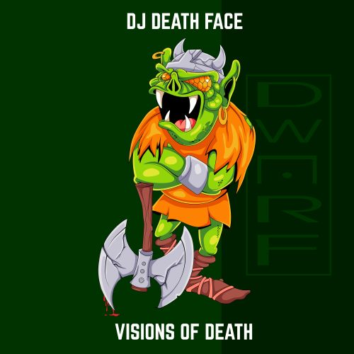 DJ Death Face - Visions Of Death - DWARF Records - 04:38 - 27.03.2020