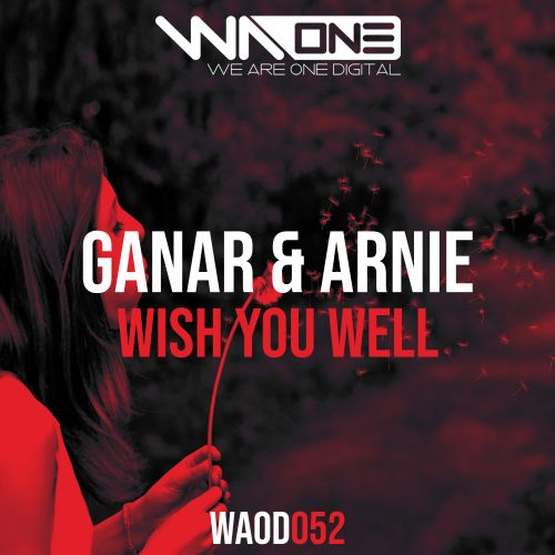 Ganar & Arnie - Wish You Well - We Are One Digital - 04:25 - 06.04.2020