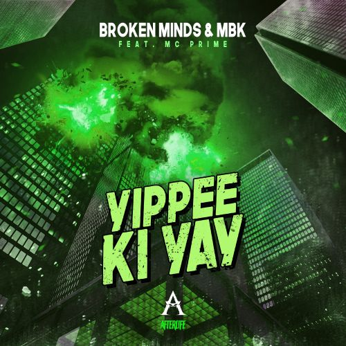 Broken Minds and MBK featuring MC Prime - Yippee Ki Yay - Afterlife Recordings - 03:17 - 17.04.2020