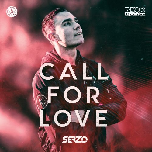 Serzo - Call For Love - Dirty Workz - 03:39 - 02.04.2020