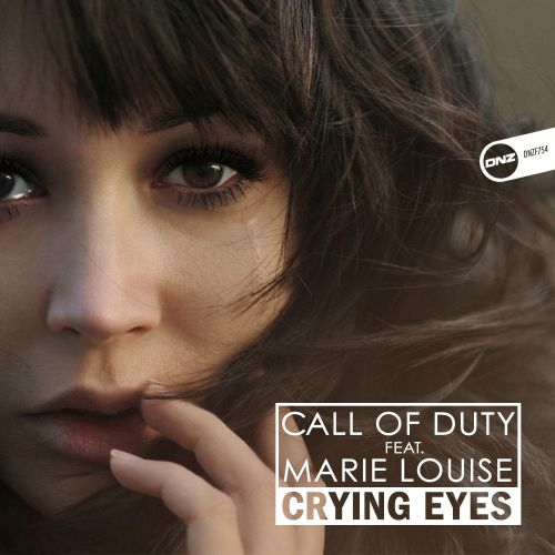 Call Of Duty Feat. Marie Louise - Crying Eyes - DNZ Records - 05:58 - 07.04.2020