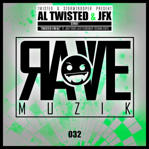Al Twisted, JFX & Joey Riot - Twisted FreQz - Rave Muzik - 04:54 - 03.04.2020