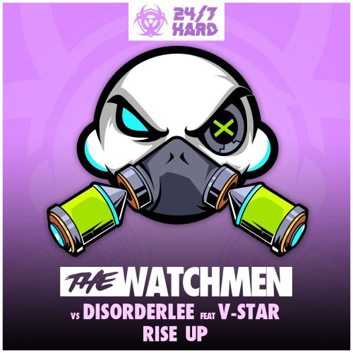 The Watchmen vs Disorderlee Feat. V-Star - Rise Up - 24/7 HARD - 04:34 - 27.03.2020