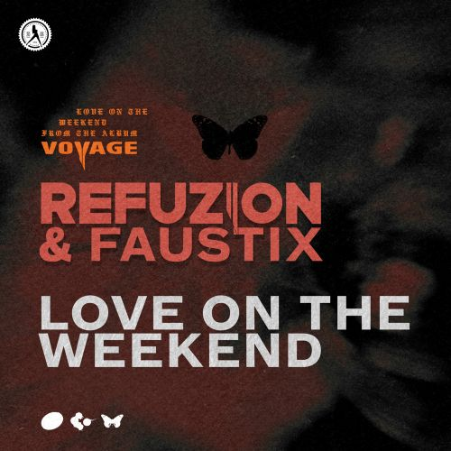 Refuzion and Faustix - Love On The Weekend - Dirty Workz - 04:03 - 20.03.2020