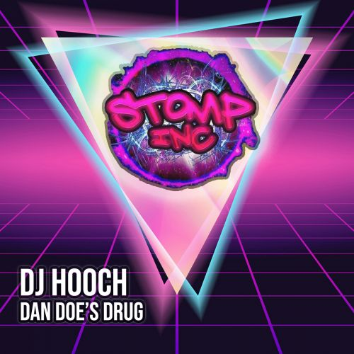 DJ Hooch - Dan Does Drugs - Stomp-Inc UK - 04:18 - 13.04.2020
