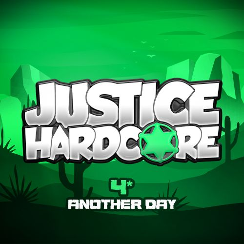 4* - Another Day - Justice Hardcore - 03:29 - 13.04.2020
