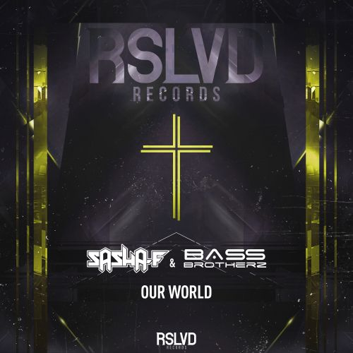 Sasha F & Bass Brotherz - Our World - RSLVD Records - 05:29 - 13.04.2020