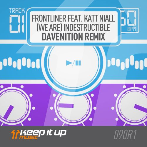 Frontliner featuring Katt Niall - (We Are) Indestructible - Keep It Up Music - 03:23 - 10.04.2020