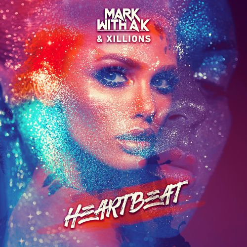 Mark With a K and Xillions - Heartbeat - Noize Junky - 04:08 - 08.04.2020