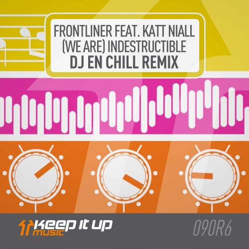 Frontliner featuring Katt Niall - (We Are) Indestructible - Keep It Up Music - 03:38 - 10.04.2020