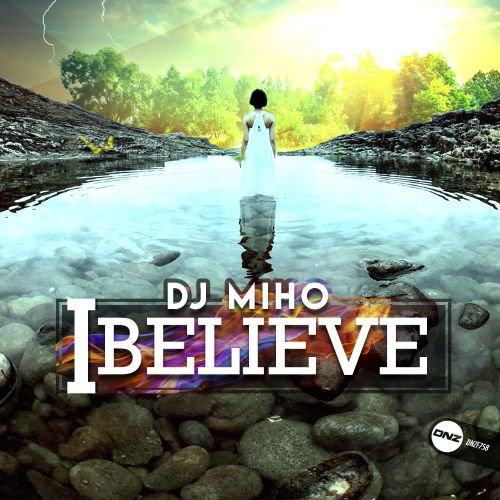 DJ Miho - I Believe - DNZ Records - 08:03 - 14.04.2020