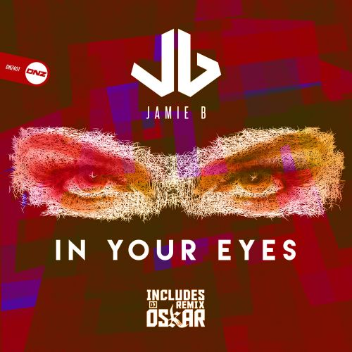 Jamie B - In Your Eyes - DNZ Records - 05:12 - 15.04.2020