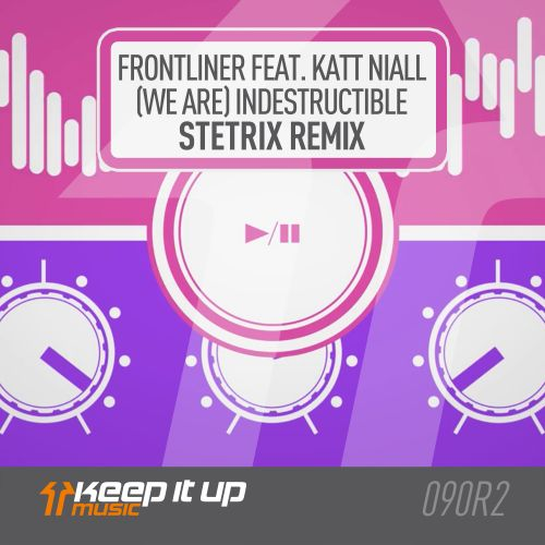 Frontliner featuring Katt Niall - (We Are) Indestructible - Keep It Up Music - 04:33 - 10.04.2020