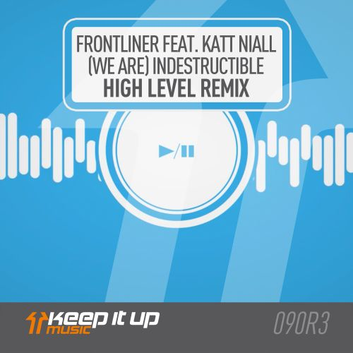 Frontliner featuring Katt Niall - (We Are) Indestructible - Keep It Up Music - 05:37 - 10.04.2020