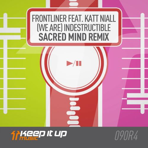 Frontliner featuring Katt Niall - (We Are) Indestructible - Keep It Up Music - 05:23 - 10.04.2020
