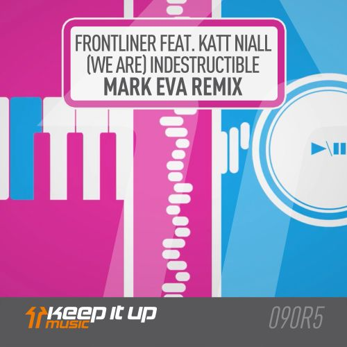 Frontliner featuring Katt Niall - (We Are) Indestructible - Keep It Up Music - 04:00 - 10.04.2020