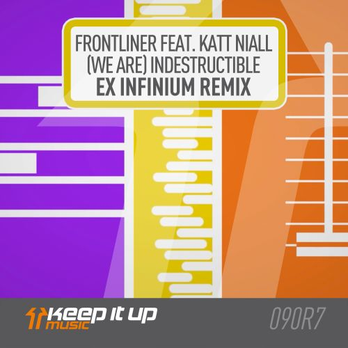 Frontliner featuring Katt Niall - (We Are) Indestructible - Keep It Up Music - 03:12 - 10.04.2020