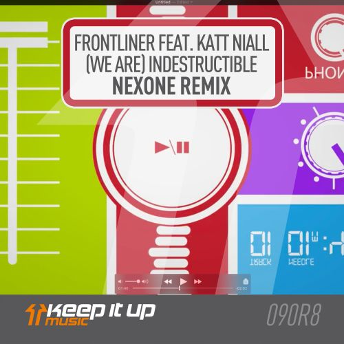 Frontliner featuring Katt Niall - (We Are) Indestructible - Keep It Up Music - 04:21 - 10.04.2020