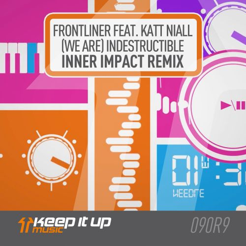 Frontliner featuring Katt Niall - (We Are) Indestructible - Keep It Up Music - 05:55 - 10.04.2020