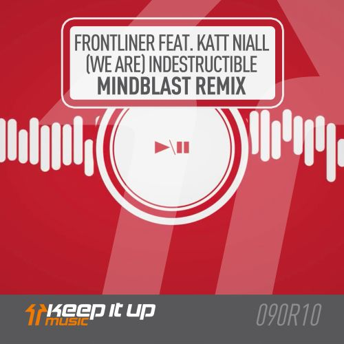 Frontliner featuring Katt Niall - (We Are) Indestructible - Keep It Up Music - 03:41 - 10.04.2020