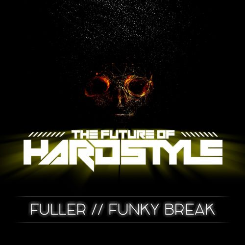 Fuller - Funky Break - The Future Of Hardstyle - 04:50 - 10.04.2020