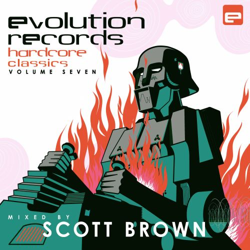 Scott Brown - Evolution Records Hardcore Classics, Vol. 7 - Evolution Records - 52:32 - 17.04.2020